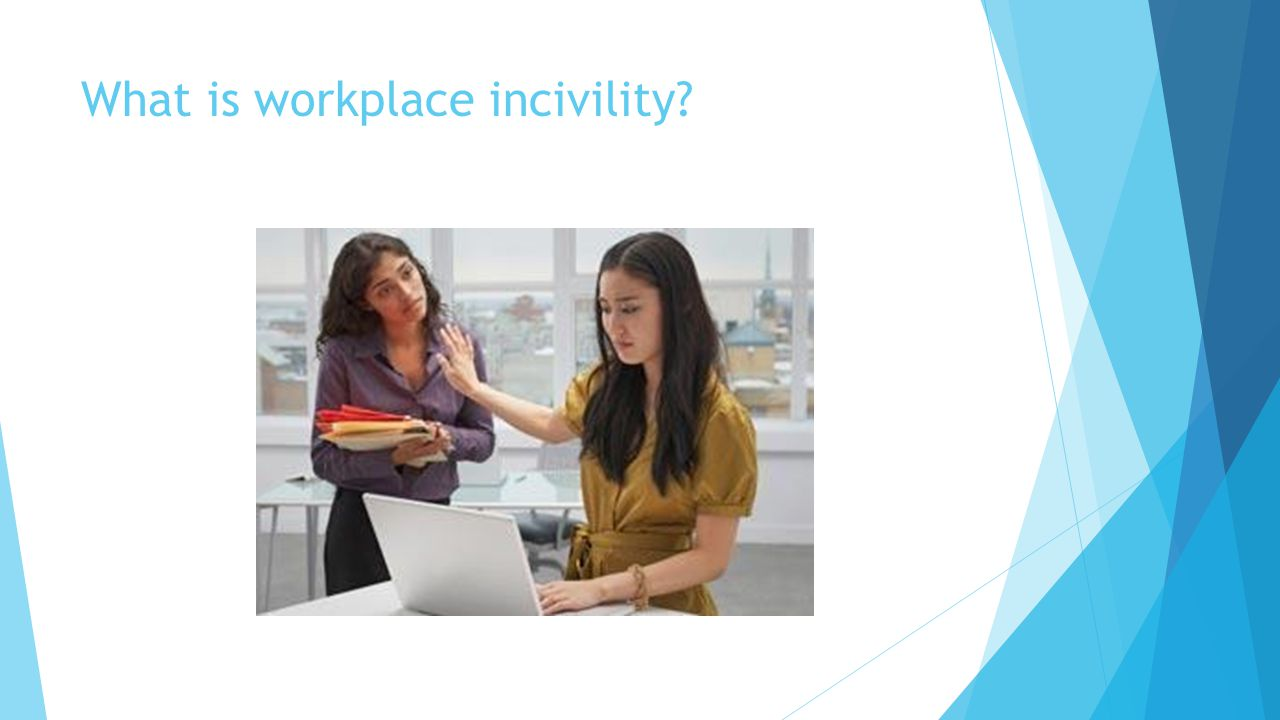 What is workplace incivility