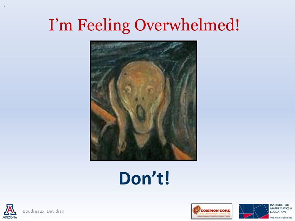 Im Feeling Overwhelmed! Dont! 7 Boudreaux, Davidian