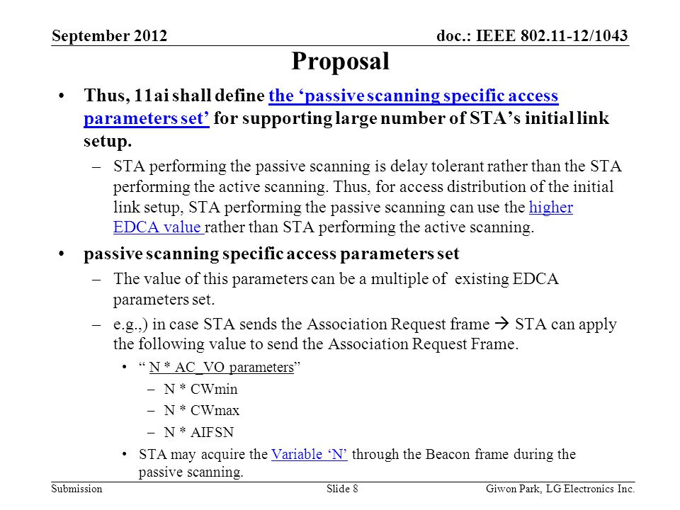 doc.: IEEE 802.11-12/1043 Submission Proposal Thus, 11ai shall define the passive scanning specific access parameters set for supporting large number of STAs initial link setup.