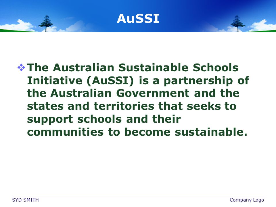 AuSSI The Australian Sustainable Schools Initiative (AuSSI) is a partnership of the Australian Government and the states and territories that seeks to