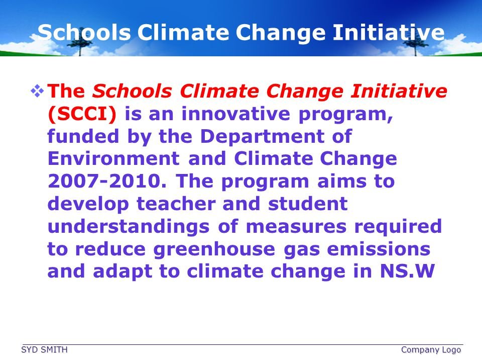 Schools Climate Change Initiative The Schools Climate Change Initiative (SCCI) is an innovative program, funded by the Department of Environment and C