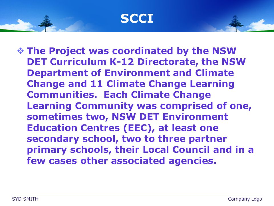 SCCI The Project was coordinated by the NSW DET Curriculum K-12 Directorate, the NSW Department of Environment and Climate Change and 11 Climate Chang