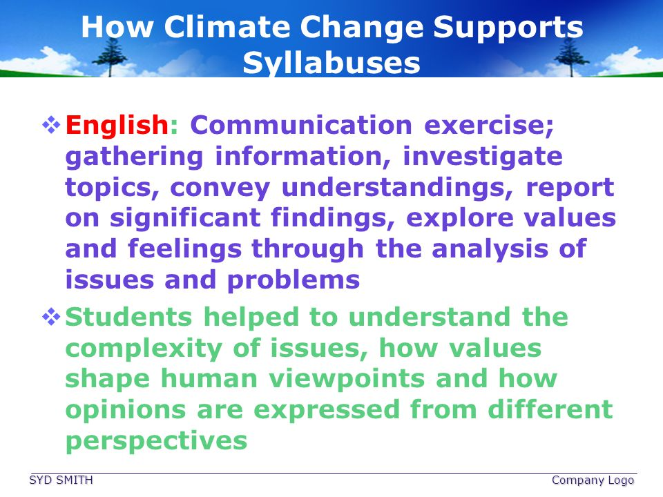 How Climate Change Supports Syllabuses English: Communication exercise; gathering information, investigate topics, convey understandings, report on si