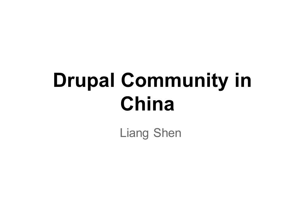 Drupal Community in China Liang Shen