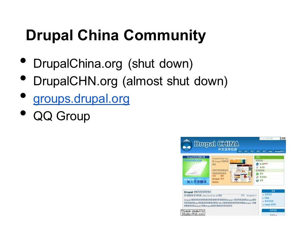 Drupal China Community DrupalChina.org (shut down) DrupalCHN.org (almost shut down) groups.drupal.org QQ Group