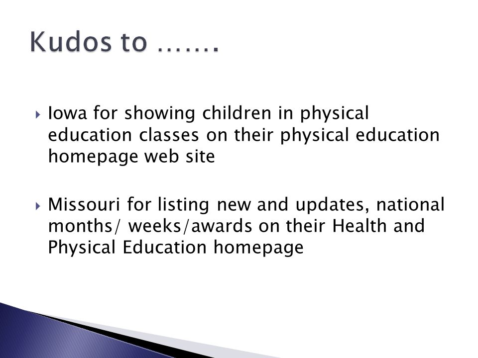 Iowa for showing children in physical education classes on their physical education homepage web site Missouri for listing new and updates, national m