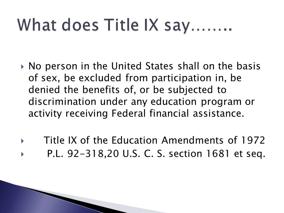 No person in the United States shall on the basis of sex, be excluded from participation in, be denied the benefits of, or be subjected to discriminat