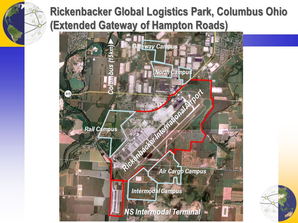 Rickenbacker Global Logistics Park, Columbus Ohio (Extended Gateway of Hampton Roads) NS Intermodal Terminal Columbus ( 15km ) Rickenbacker Internatio