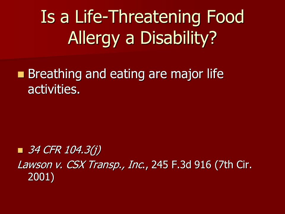 Is a Life-Threatening Food Allergy a Disability? Breathing and eating are major life activities. Breathing and eating are major life activities. 34 CF