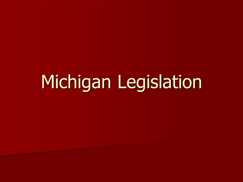 Michigan Legislation