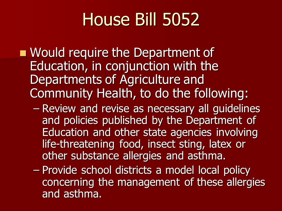 House Bill 5052 Would require the Department of Education, in conjunction with the Departments of Agriculture and Community Health, to do the followin