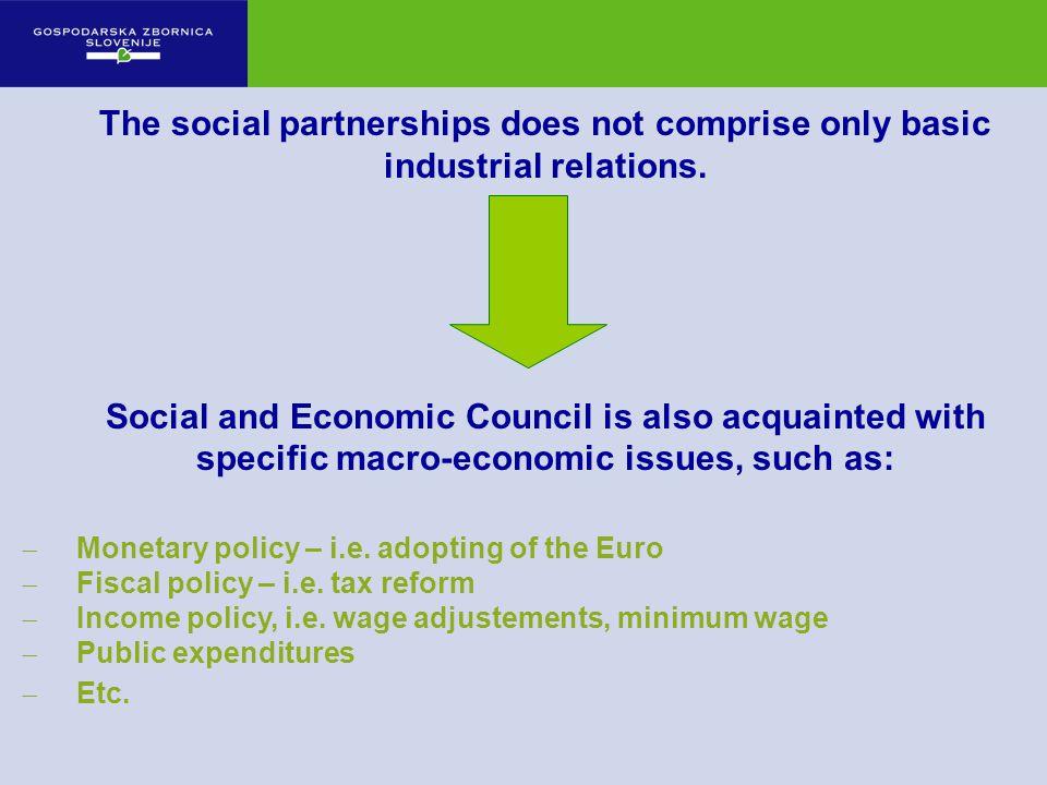 Monetary policy – i.e. adopting of the Euro Fiscal policy – i.e.