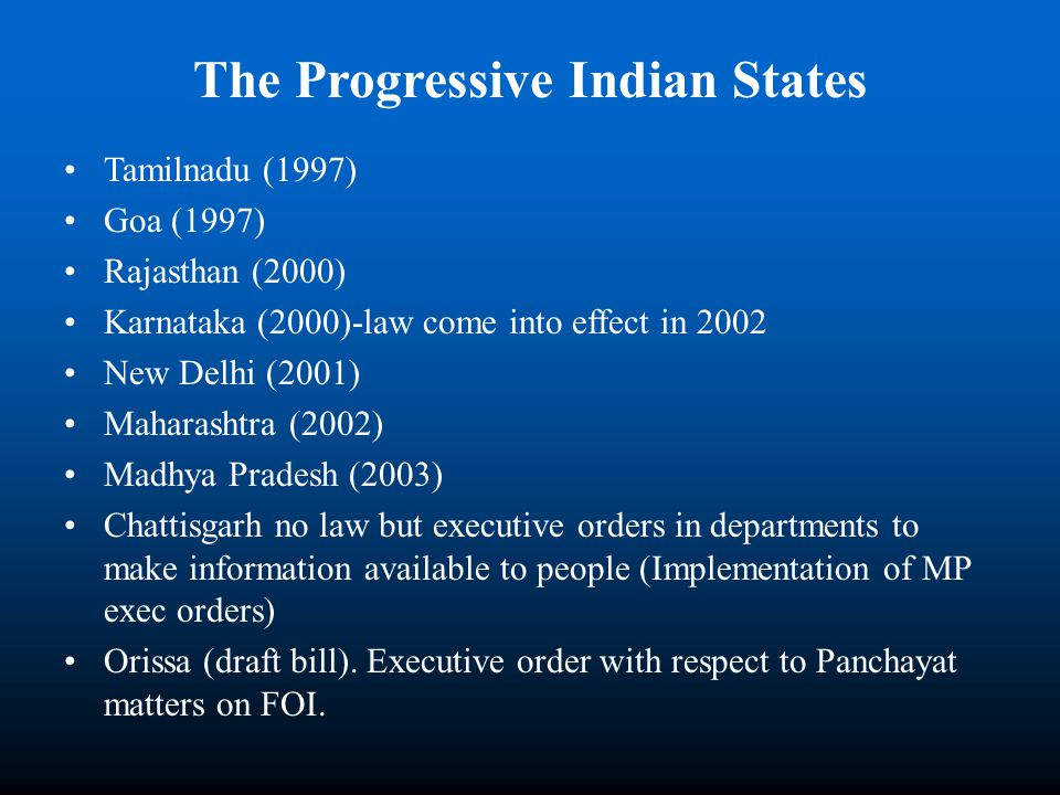 The Progressive Indian States Tamilnadu (1997) Goa (1997) Rajasthan (2000) Karnataka (2000)-law come into effect in 2002 New Delhi (2001) Maharashtra