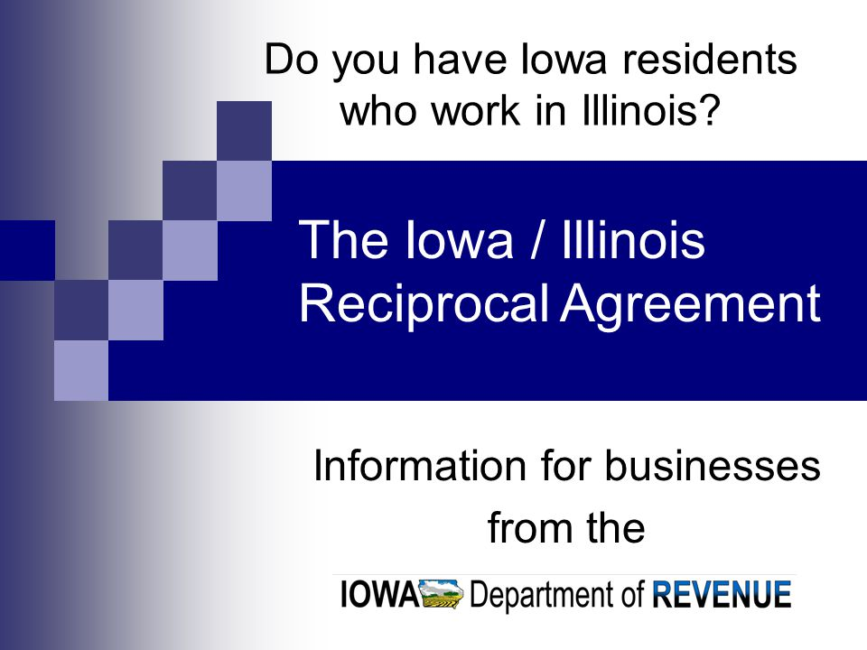 Do you have Iowa residents who work in Illinois.
