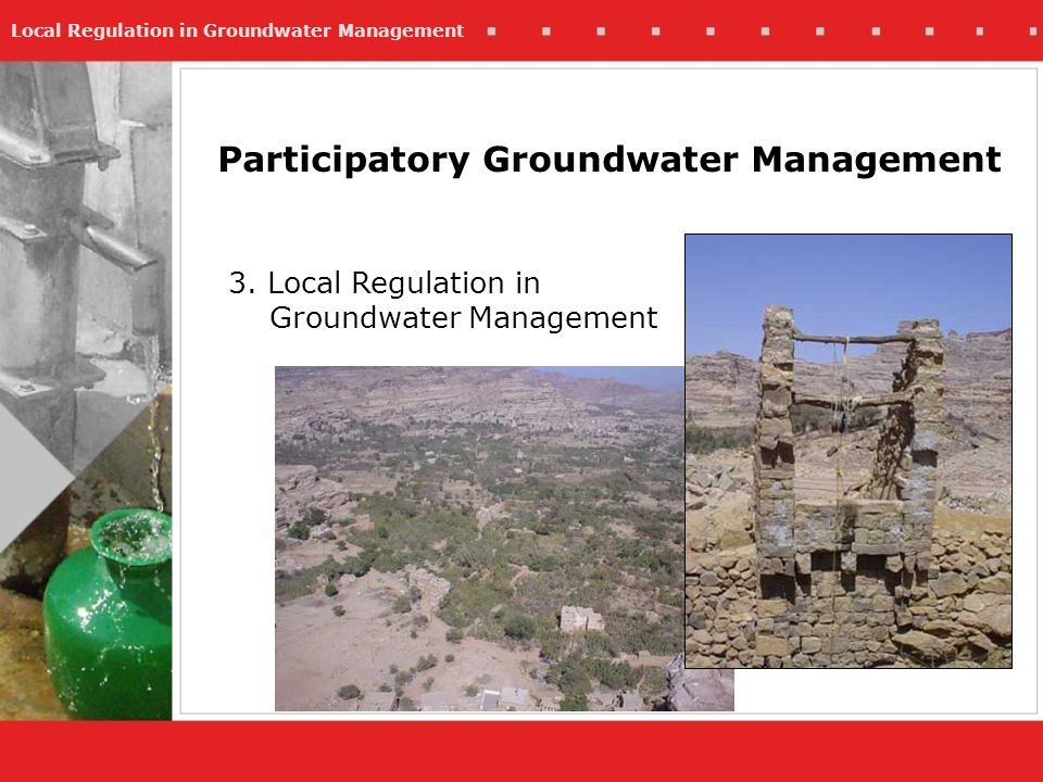 Local Regulation in Groundwater Management Participatory Groundwater Management 3.