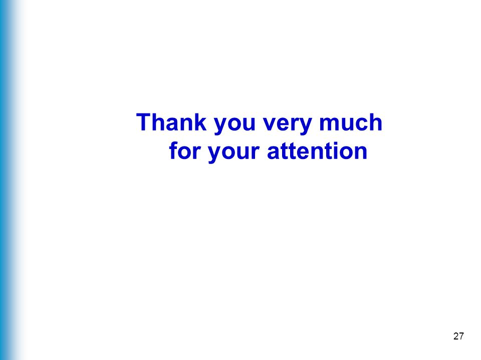27 Thank you very much for your attention