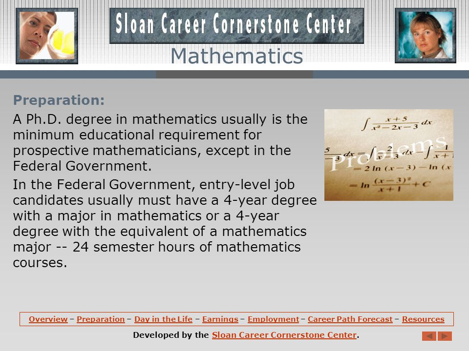 Overview (continued): The use of mathematics is pervasive in modern industry.