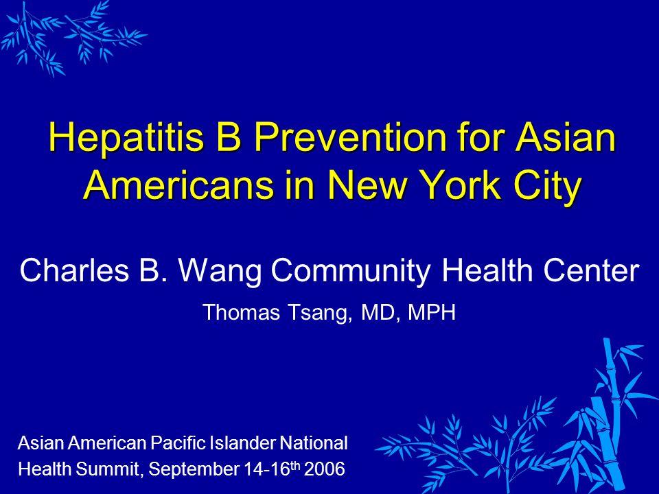 Hepatitis B Prevention for Asian Americans in New York City Charles B.