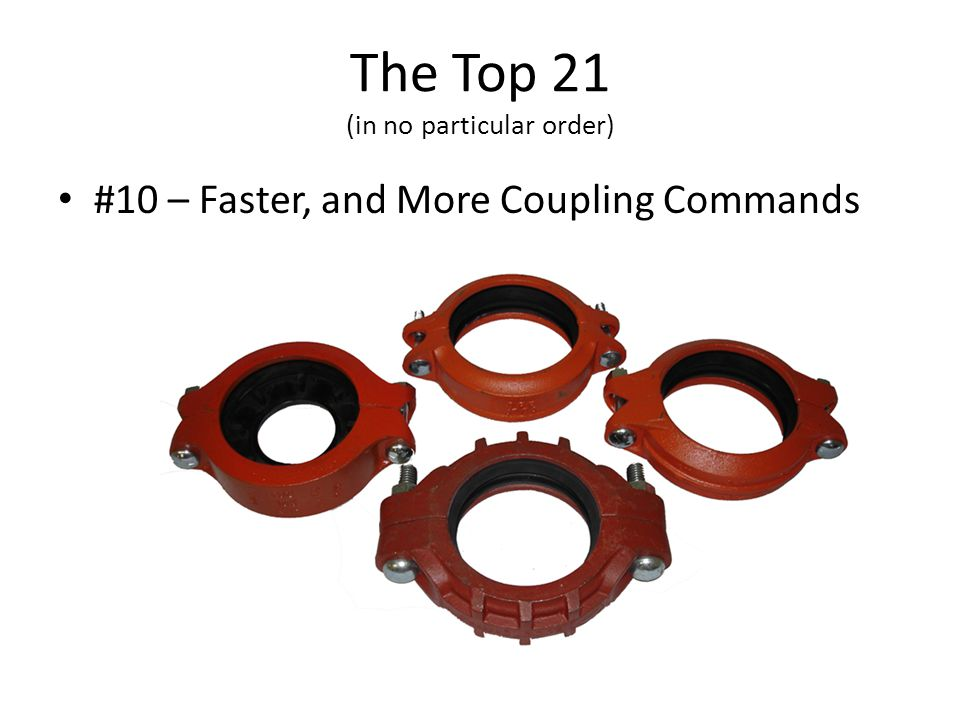 The Top 21 (in no particular order) #10 – Faster, and More Coupling Commands