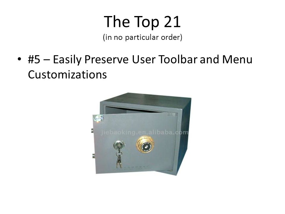 The Top 21 (in no particular order) #5 – Easily Preserve User Toolbar and Menu Customizations