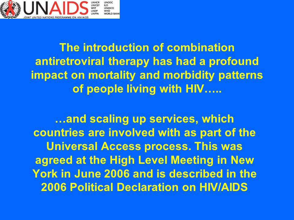 The introduction of combination antiretroviral therapy has had a profound impact on mortality and morbidity patterns of people living with HIV….. …and