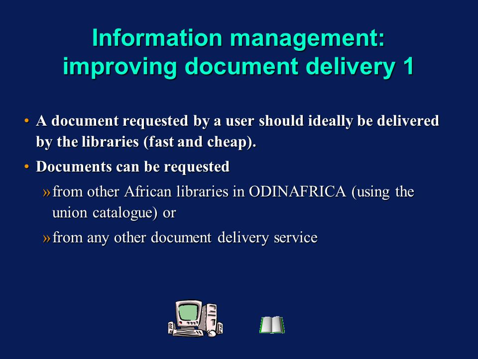 Information management: improving document delivery 1 A document requested by a user should ideally be delivered by the libraries (fast and cheap).A d