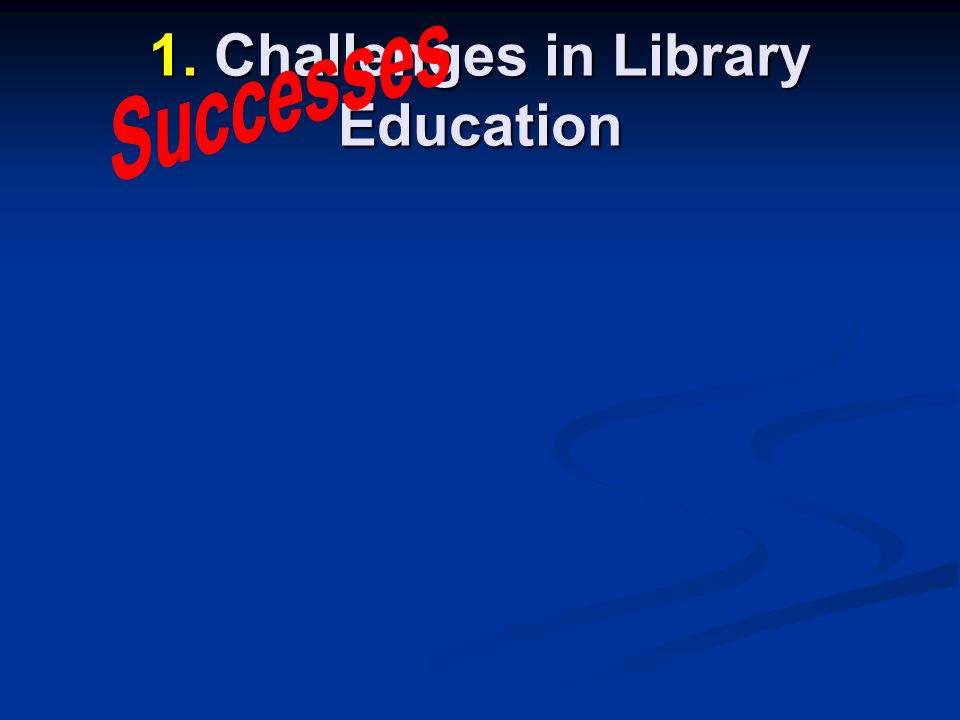 1. Challenges in Library Education