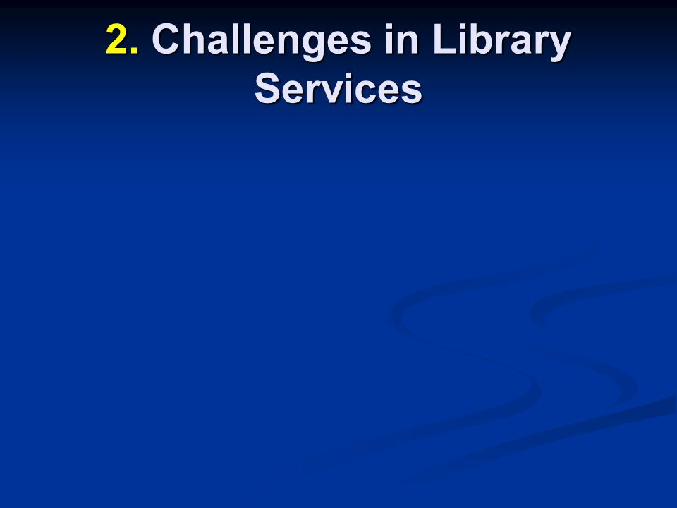 2. Challenges in Library Services