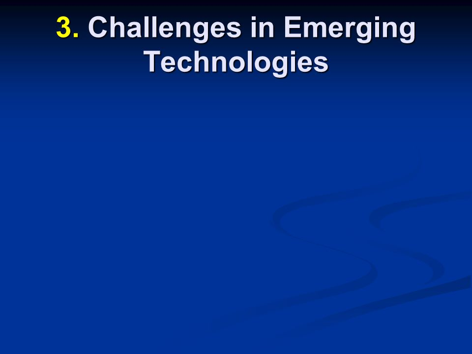 3. Challenges in Emerging Technologies