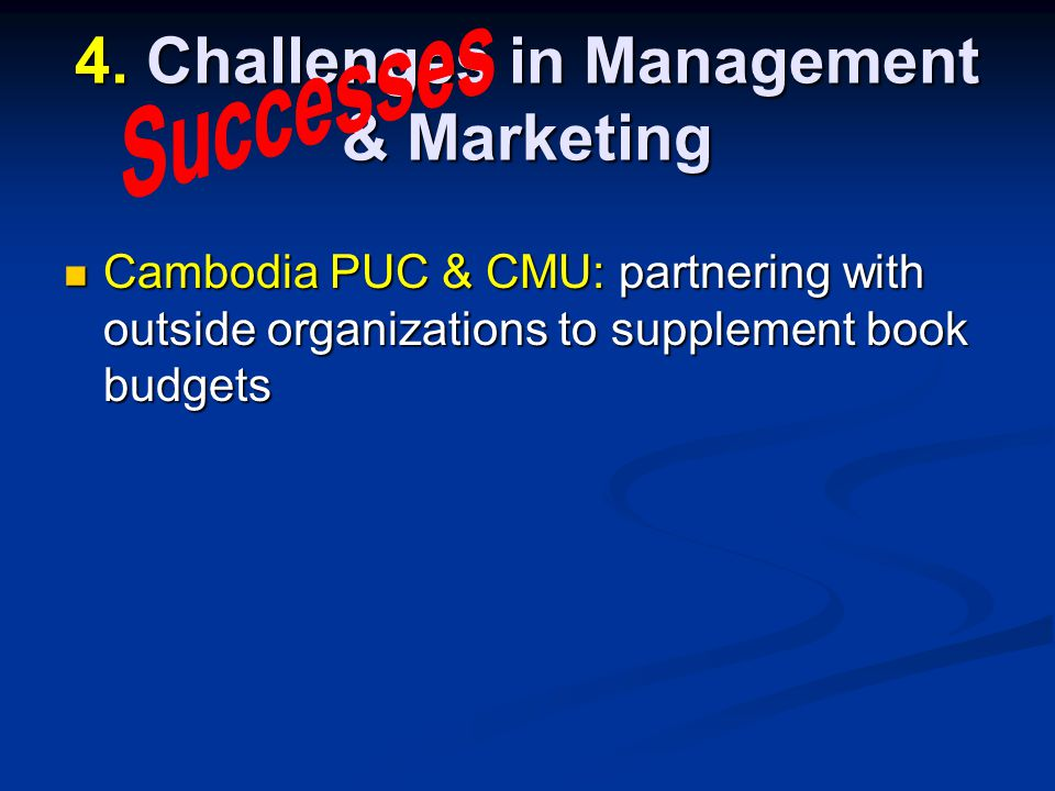 Cambodia PUC & CMU: partnering with outside organizations to supplement book budgets Cambodia PUC & CMU: partnering with outside organizations to supplement book budgets