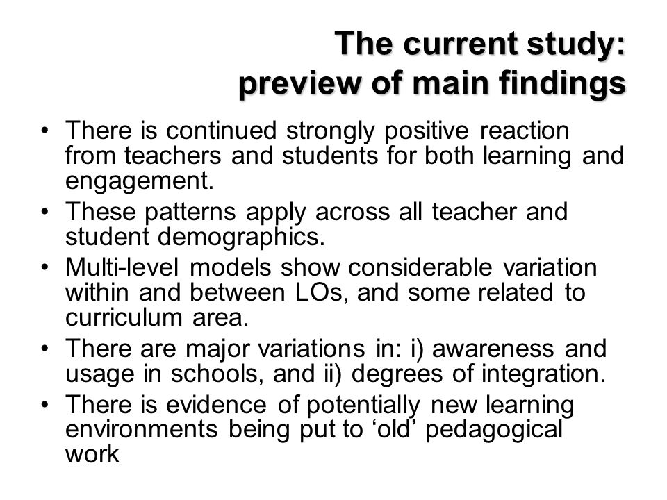 The current study: preview of main findings There is continued strongly positive reaction from teachers and students for both learning and engagement.