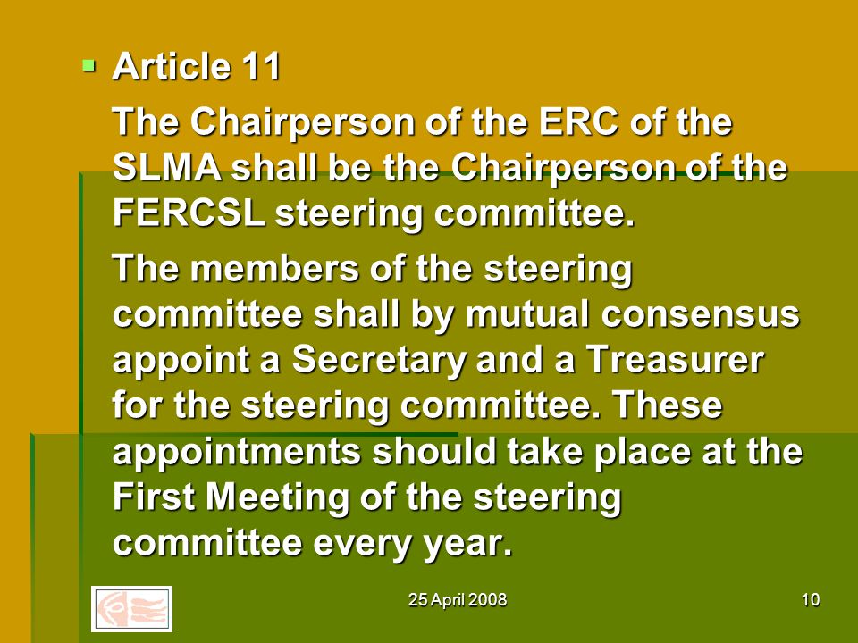 25 April Article 9 Article 9 One member of each Ethics Review Committee shall be nominated at the beginning of the year to serve in the steering committee of FERCSL.