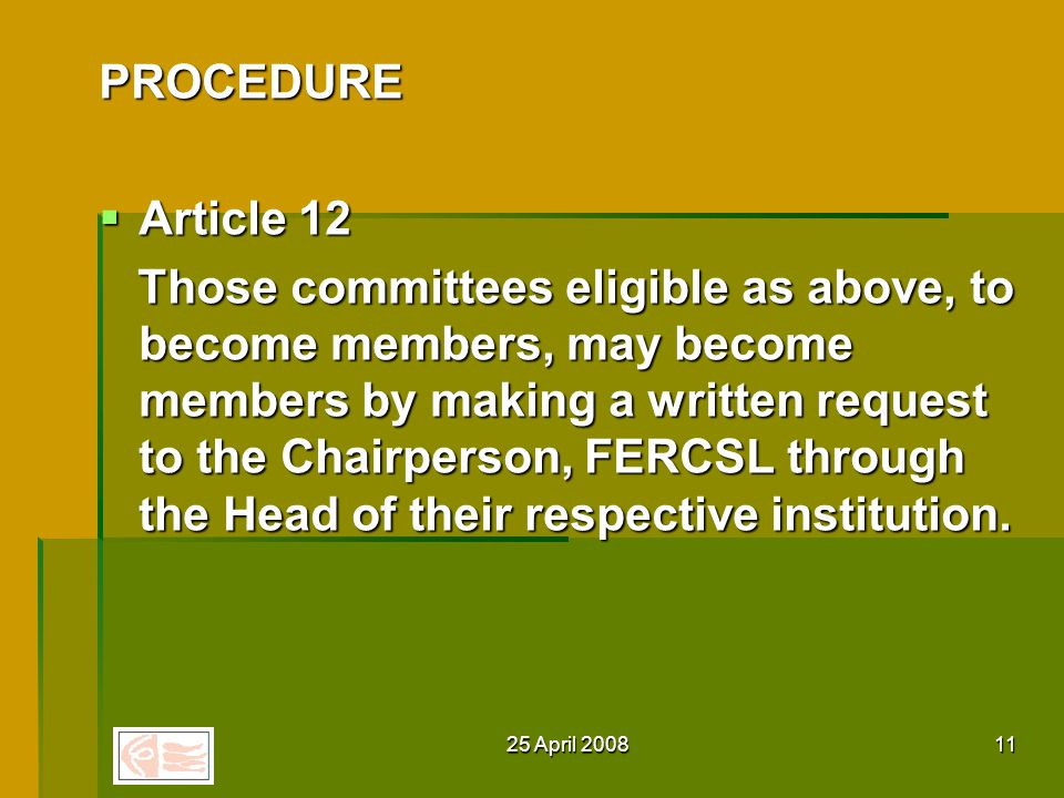 25 April Article 11 Article 11 The Chairperson of the ERC of the SLMA shall be the Chairperson of the FERCSL steering committee.