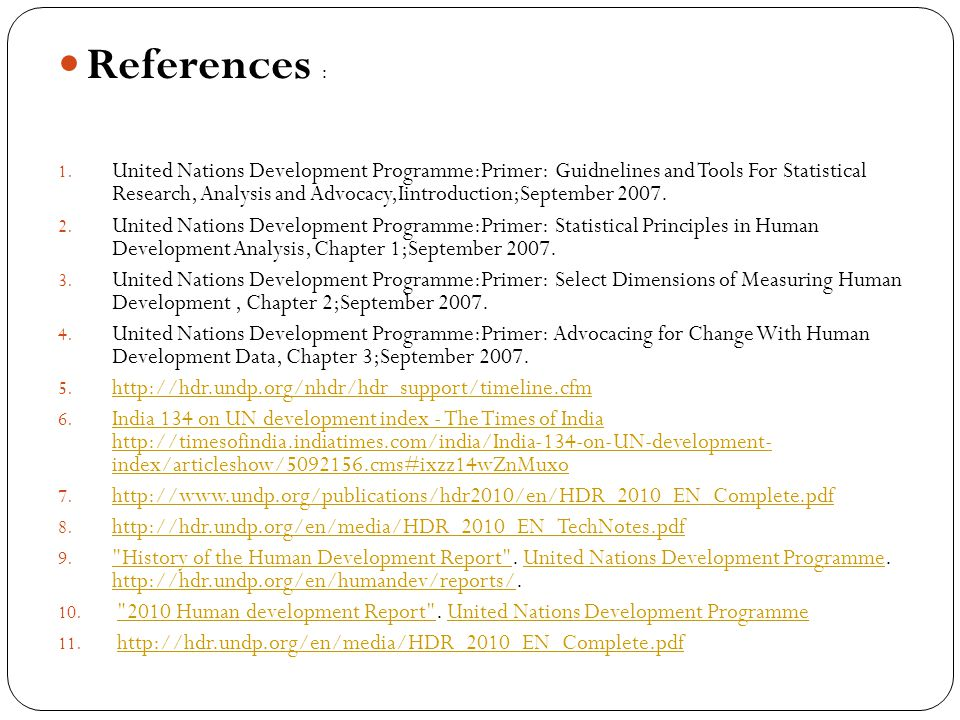 References : 1. United Nations Development Programme:Primer: Guidnelines and Tools For Statistical Research, Analysis and Advocacy,Iintroduction;Septe