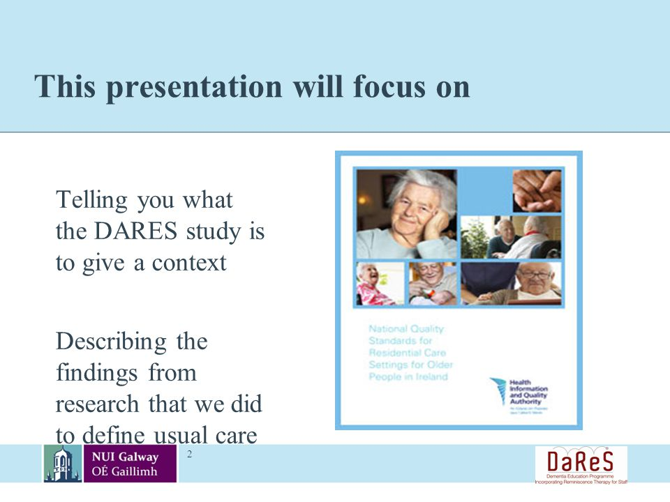 This presentation will focus on Telling you what the DARES study is to give a context Describing the findings from research that we did to define usual care 2