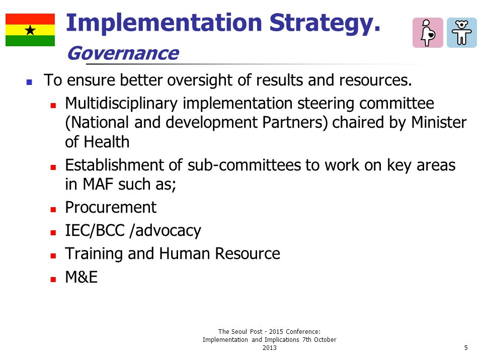 Implementation Strategy. Governance To ensure better oversight of results and resources.