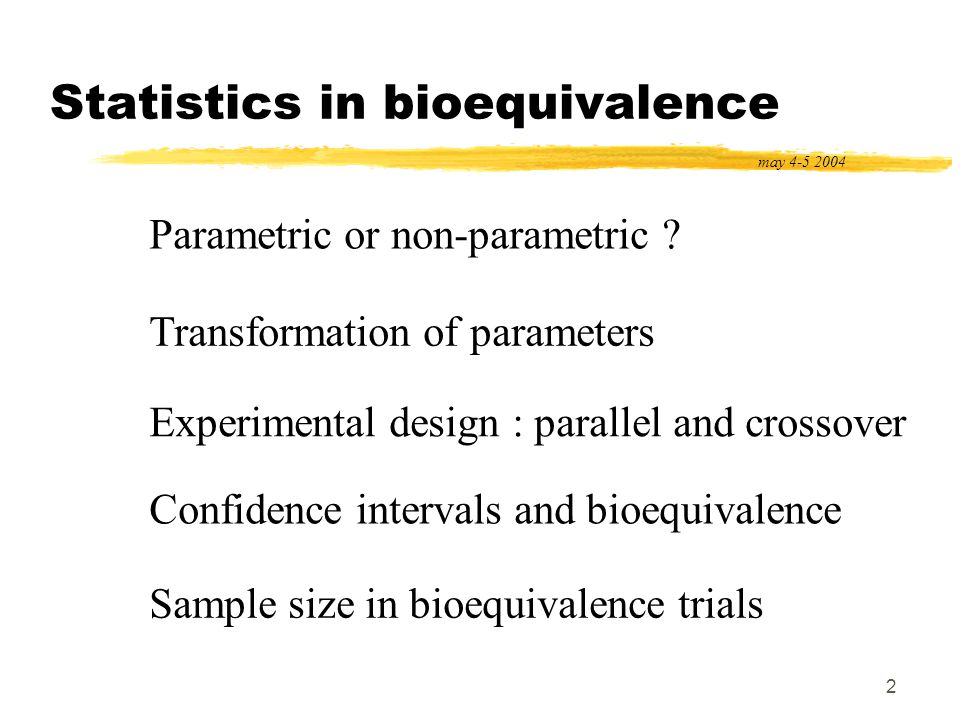 53 Multiplicative bioequivalence test of hypotheses may 4-5 2004 Multiplicative hypotheses for the bioequivalence test bioequivalence bioinequivalence become additive after a ln transformation