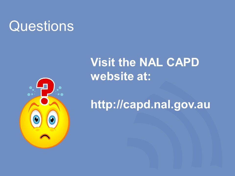 National Acoustic Laboratories, Sydney, Australia Questions Visit the NAL CAPD website at: http://capd.nal.gov.au