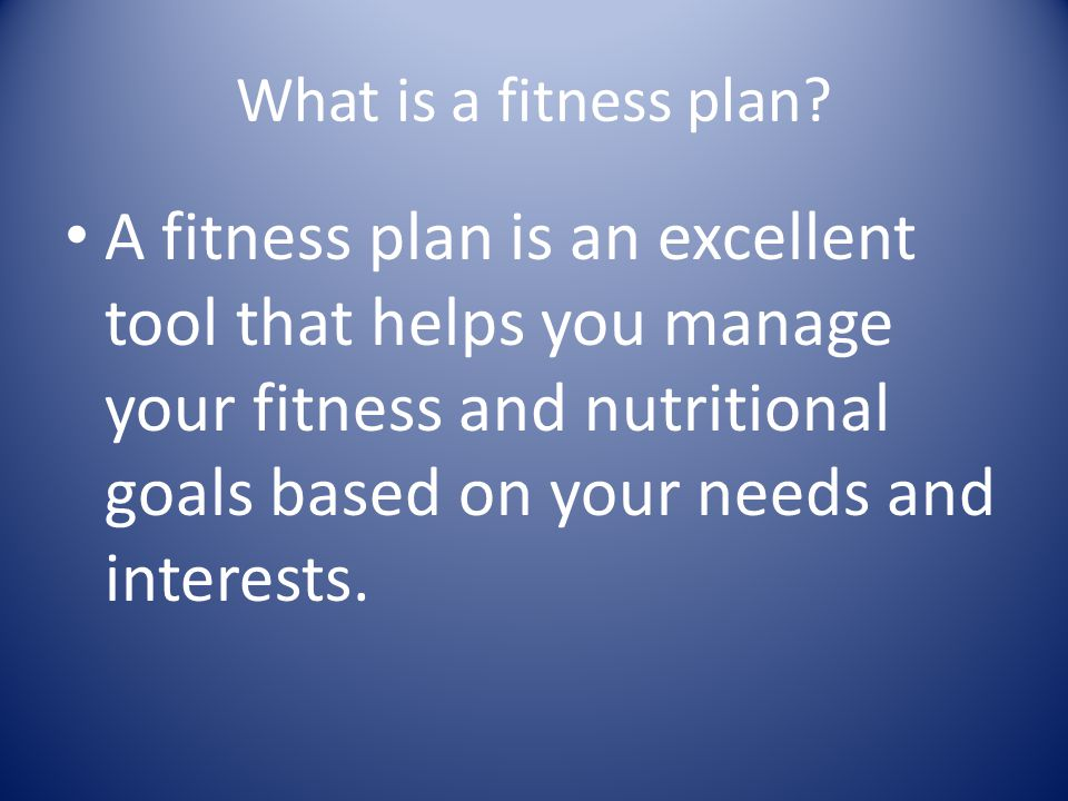 Why do I need to build a fitness plan.