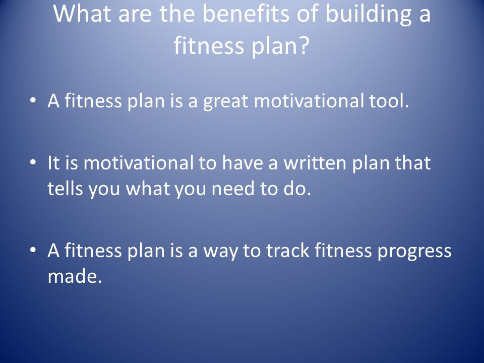 What do you need to know to build a fitness plan.