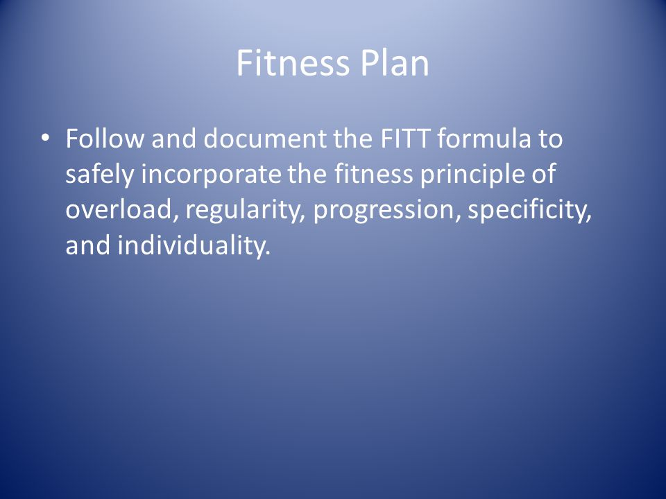 Student Examples of FITT Activity: Dancing F= 3 x 5 a week I= Moderate THRZ T= 30 minutes T= Cardio respiratory