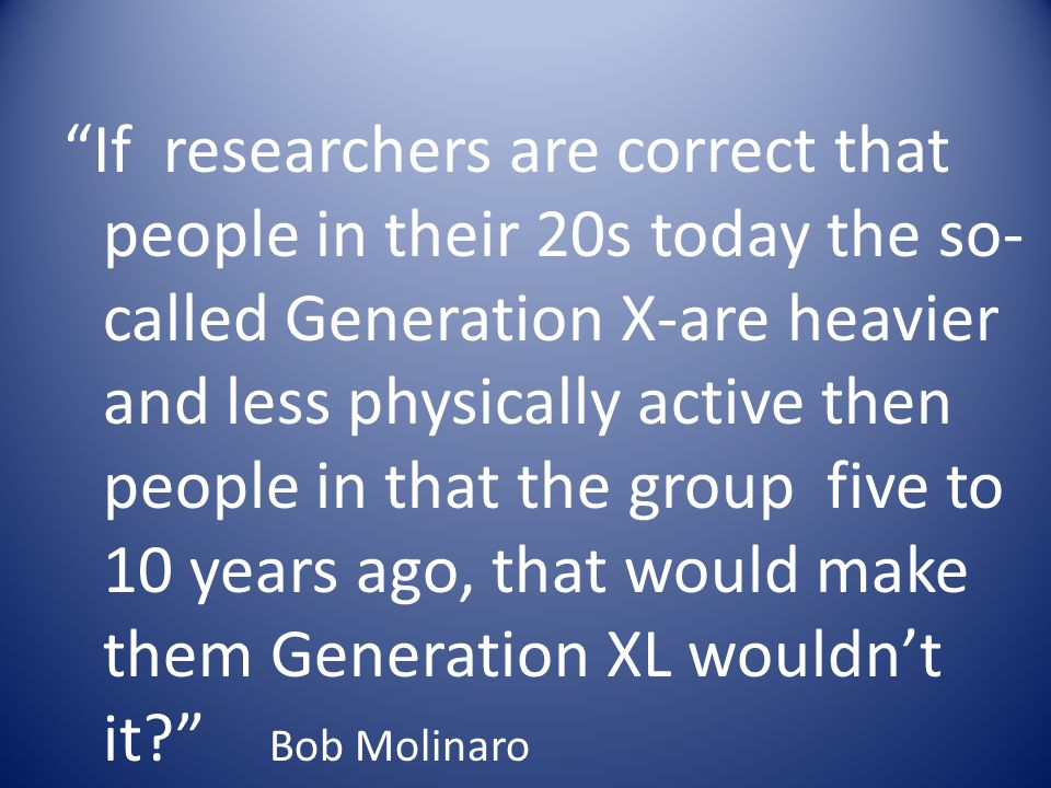 Generation XL- as in Extra Large