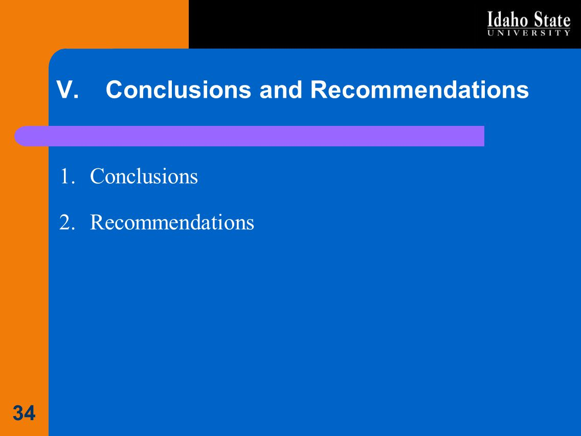 V.Conclusions and Recommendations 1.Conclusions 2.Recommendations 34