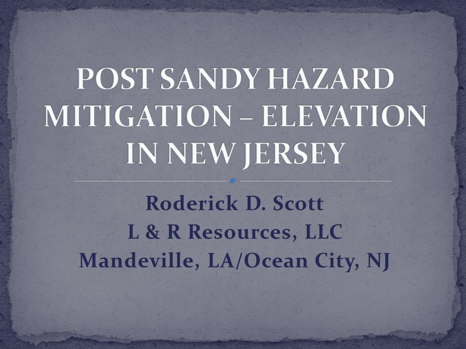 Roderick D. Scott L & R Resources, LLC Mandeville, LA/Ocean City, NJ