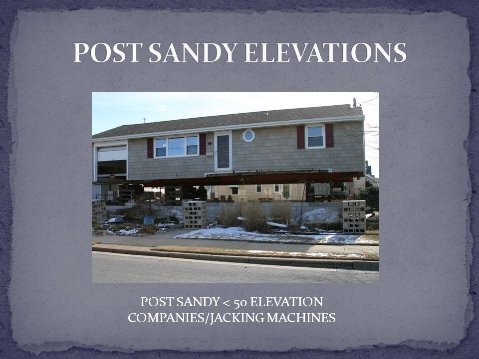 POST SANDY < 50 ELEVATION COMPANIES/JACKING MACHINES