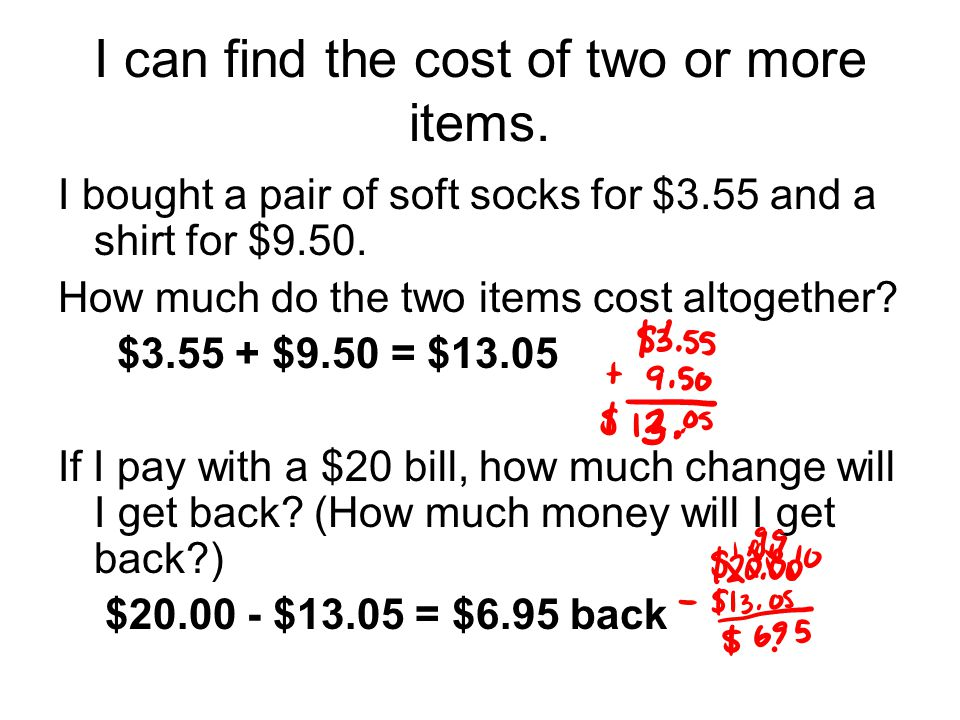 I can find the cost of two or more items.