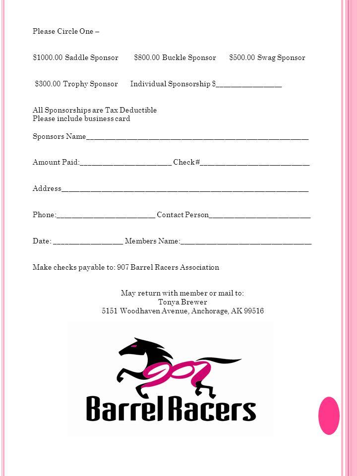 Please Circle One – $1000.00 Saddle Sponsor $800.00 Buckle Sponsor $500.00 Swag Sponsor $300.00 Trophy Sponsor Individual Sponsorship $_______________