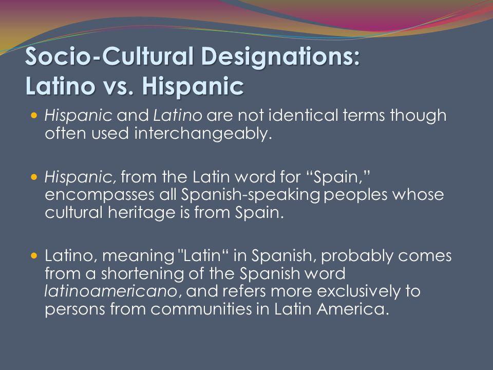 Socio-Cultural Designations: Latino vs.