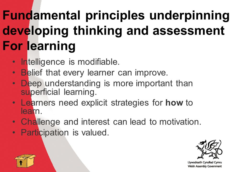 Why develop thinking skills and assessment for learning in the classroom? ACCAC Fundamental principles underpinning developing thinking and assessment