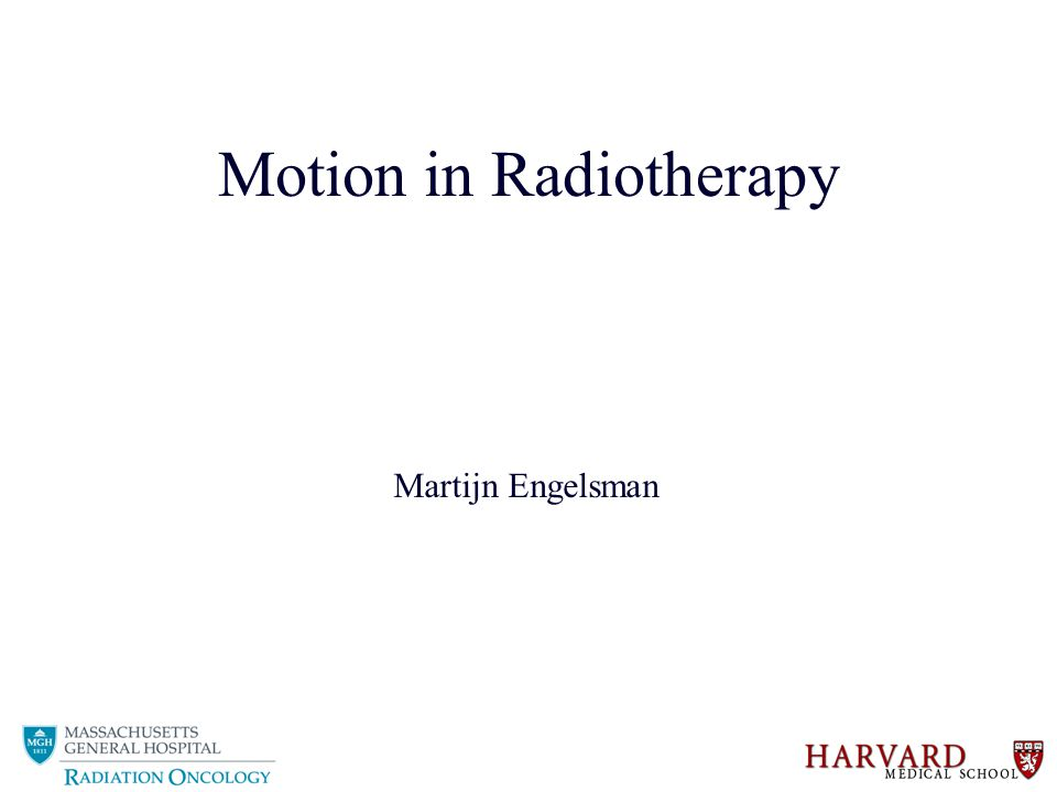 Motion in Radiotherapy Martijn Engelsman